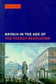 Britain in the Age of the French Revolution by Jennifer Mori image