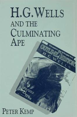H. G. Wells and the Culminating Ape by Peter Kemp