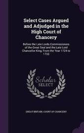 Select Cases Argued and Adjudged in the High Court of Chancery image