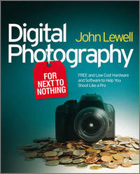 Digital Photography for Next to Nothing by John Lewell image