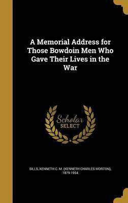A Memorial Address for Those Bowdoin Men Who Gave Their Lives in the War image