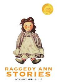 Raggedy Ann Stories (1000 Copy Limited Edition) by Johnny Gruelle