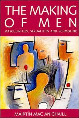 MAKING OF MEN by Mairtin Ghaill