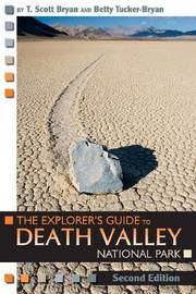 The Explorer's Guide to Death Valley National Park by T.Scott Bryan image