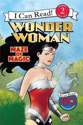 Wonder Woman: Maze of Magic by Liz Marsham