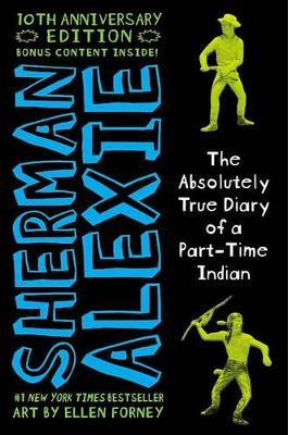The Absolutely True Diary of a Part-Time Indian 10th Anniversary Edition by Sherman Alexie