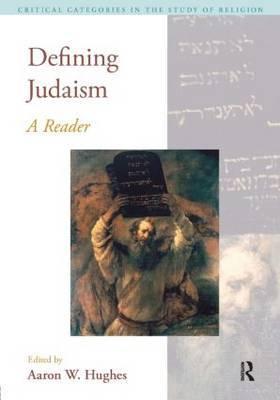Defining Judaism by Aaron W Hughes