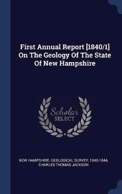First Annual Report [1840/1] on the Geology of the State of New Hampshire by 1840-1844