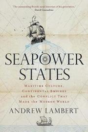 Seapower States by Andrew Lambert