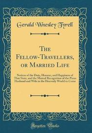 The Fellow-Travellers, or Married Life by Gerald Wnesley Tyrell image
