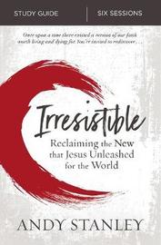 Irresistible Study Guide by Andy Stanley image
