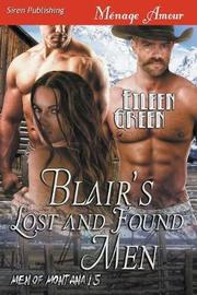 Blair's Lost and Found Men [ Men of Montana 15] (Siren Publishing Menage Amour) by Eileen Green