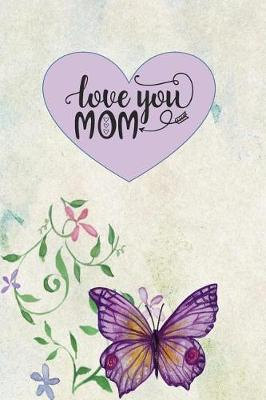 Love You Mom by Advanta Publishing