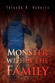 Monster Within the Family by Yolanda D. Roberts