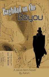 Baghdad on the Bayou by Aaron