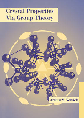 Crystal Properties via Group Theory by Arthur S. Nowick image