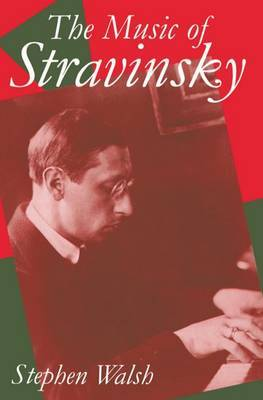 The Music of Stravinsky by Stephen Walsh image
