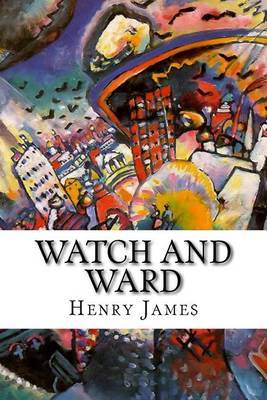 Watch and Ward by Henry James