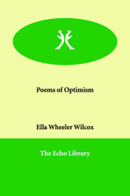 Poems of Optimism by Ella Wheeler Wilcox image