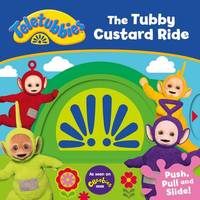 Teletubbies: The Tubby Custard Ride by Egmont Publishing UK
