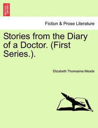 Stories from the Diary of a Doctor. (First Series.). by Elizabeth Thomasina Meade