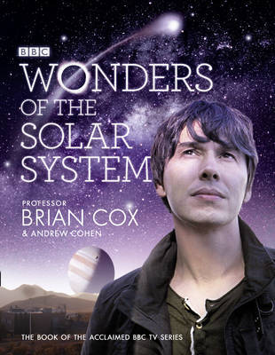 Wonders of the Solar System (BBC) by Brian Cox