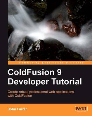 ColdFusion 9 Developer Tutorial by John Farrar image