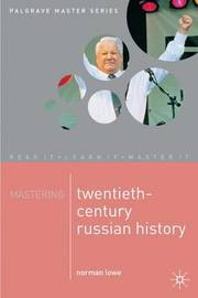 Mastering Twentieth-Century Russian History by Norman Lowe image