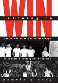 Learning to Win by Pamela Grundy