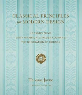 Classical Principles For Modern Design by Thomas Jayne