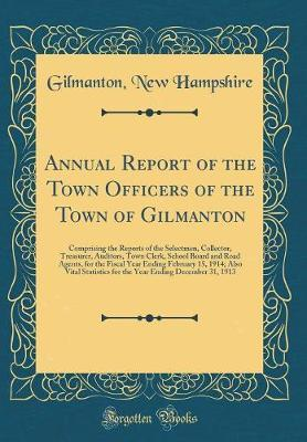 Annual Report of the Town Officers of the Town of Gilmanton by Gilmanton New Hampshire
