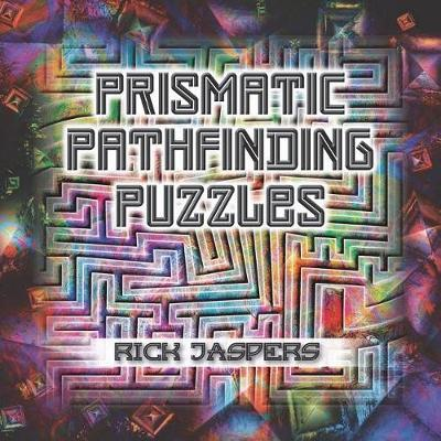 Prismatic Pathfinding Puzzles by Rick Jaspers