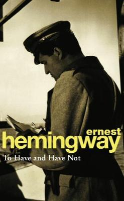 To Have and Have Not by Ernest Hemingway image