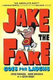 Jake the Fake Goes for Laughs by Craig Robinson