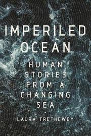 Imperiled Ocean by Laura Trethewey