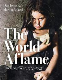 The World Aflame by Dan Jones