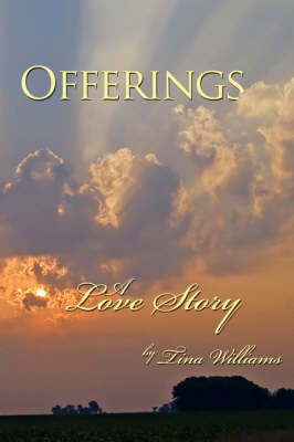 Offerings: A Love Story by Tina Williams image