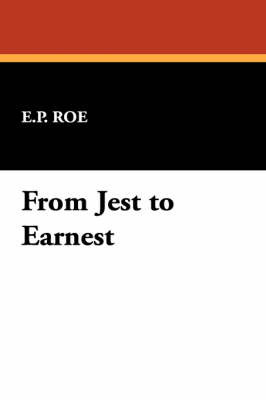 From Jest to Earnest by E.P Roe image