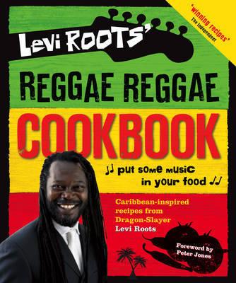 Levi Roots' Reggae Reggae Cookbook by Levi Roots image