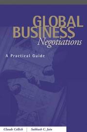 Global Business Negotiations: A Practical Guide by Claude Cellich