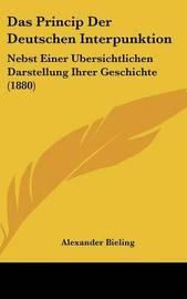 Das Princip Der Deutschen Interpunktion: Nebst Einer Ubersichtlichen Darstellung Ihrer Geschichte (1880) by Alexander Bieling image