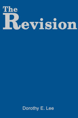 The Revision by Dorothy E. Lee
