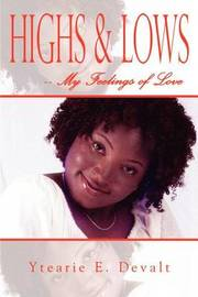 Highs & Lows -- My Feelings of Love by Ytearie E. Devalt image