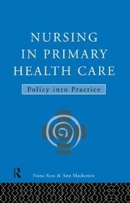 Nursing in Primary Health Care by Ann MacKenzie