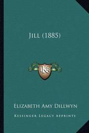 Jill (1885) by Elizabeth Amy Dillwyn