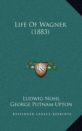 Life of Wagner (1883) by Ludwig Nohl