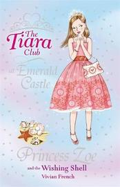 The Tiara Club: Princess Zoe and the Wishing Shell by Vivian French image