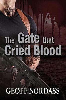 The Gate That Cried Blood by Geoff Nordass image