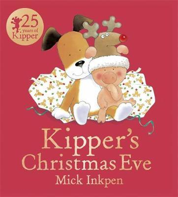 Kipper's Christmas Eve Board Book by Mick Inkpen