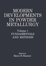Modern Developments in Powder Metallurgy by Henry H. Hausner